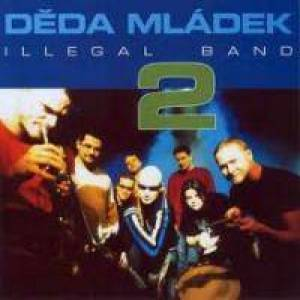 Děda Mládek Illegal Band 2 Album