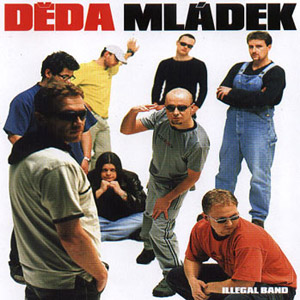 Děda Mládek Illegal Band Album