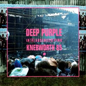In the Absence of Pink: Knebworth 85 Album