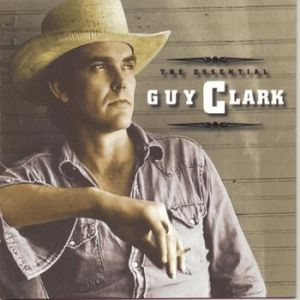 The Essential Guy Clark Album