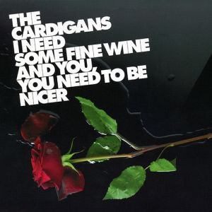 I Need Some Fine Wine and You, You Need to Be Nicer Album