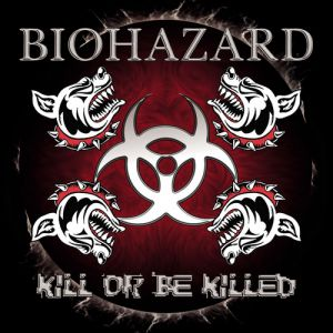 Kill or Be Killed Album