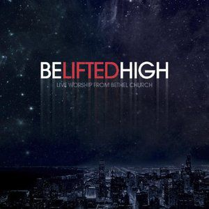 Be Lifted High Album
