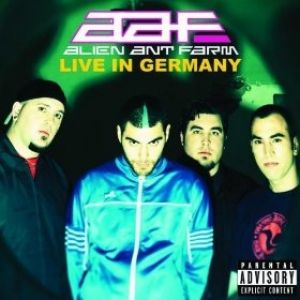 Alien Ant Farm: Live In Germany Album