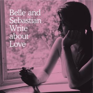 Belle and Sebastian Write About Love Album