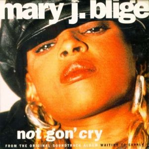 Not Gon' Cry Album