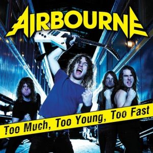 Too Much, Too Young, Too Fast Album