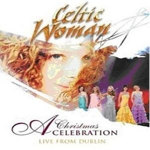 Celtic Woman: A Celtic Christmas Album