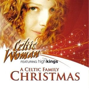 Celtic Woman: A Celtic Family Christmas Album