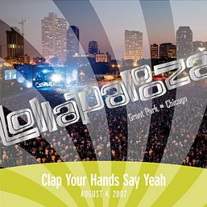 Live at Lollapalooza 2007: Clap Your Hands Say Yeah Album
