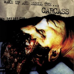 Wake Up and Smell the... Carcass - album