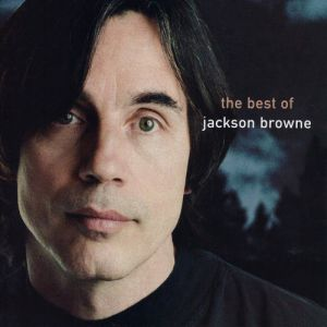 The Next Voice You Hear: The Best of Jackson Browne Album