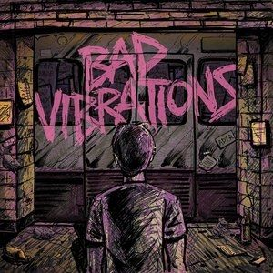 Bad Vibrations Album